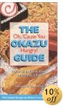 The Okazu Guide: Oh, Cause You Hungry